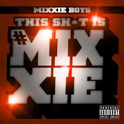 This Sh*t Is Mixxie