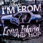 Where I'm From - Long Island Hip Hop, Vol. 1