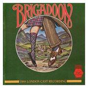 Brigadoon -¡1988 London Cast Recording