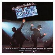 The Official Tribute to the Blues Brothers -¡original Cast Recording