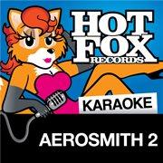 Hot Fox Karaoke - Aerosmith 2