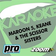 Zoom Karaoke - Maroon 5, Keane & the Scissor Sisters