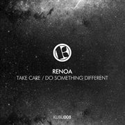 Take Care / Do Something Different