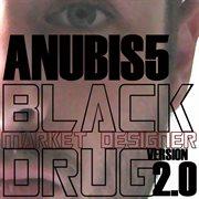 Black Market Designer Drug 2.0
