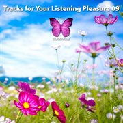 Tracks for your Listening Pleasure 09