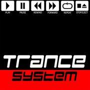 Trance System