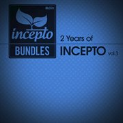 2 years of incepto, vol. 3 cover image