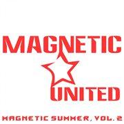Magnetic Summer, Vol. 2
