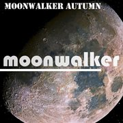 Moonwalker Autumn