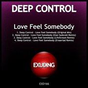 Love Feel Somebody