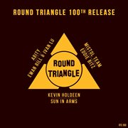 Round Triangle 100th Release