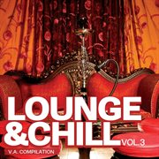 Lounge and Chill, Vol. 3