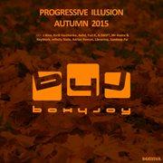 Progressive Illusion Autumn 2015