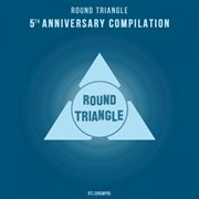 Round Triangle 5th Anniversary Compilation