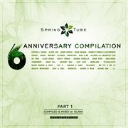 Spring tube 6th anniversary compilation, pt. 1 (compiled and mixed by slang) cover image