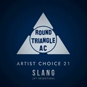 Artist Choice 21. Slang (3rd Selection)