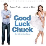 Good luck chuck (original motion picture soundtrack) cover image