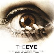 The Eye (original Motion Picture Soundtrack)
