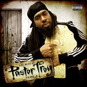 The Best of Pastor Troy Vol. 1