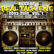 Best of Real Talk Ent.: 2003-2010 Vol. 1