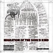 Migration of the Soul'd Kind