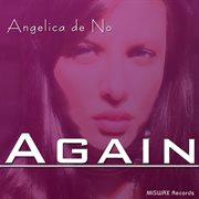 Angelica De No - Again