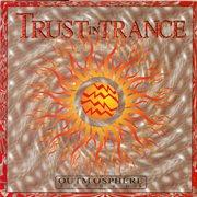 Trust in Trance - Vol. 1