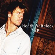 Heath Whitelock Ep