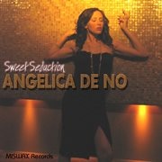 Angelica De No - Sweet Seduction
