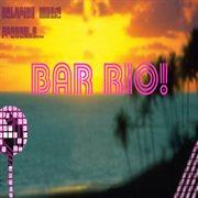 Betafish Music Presents Bar Rio!