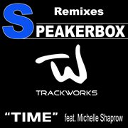 Time Featuring Michelle Shaprow (the Remixes)