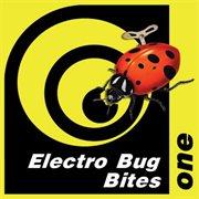 Electro Bug Bites One