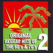 Original Reggae Hits of the 60's and 70's Vol. 2