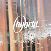 Hybrid Re_mixed - Ep 1