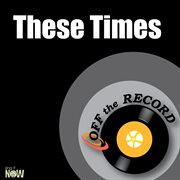 These Times - Single