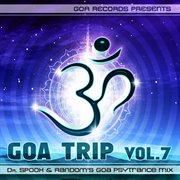 Goa Trip V.7 by Dr.spook & Random (best of Goa Trance, Acid Techno, Pschedelic Trance)