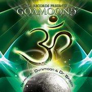 Goamoon Vol. 5 Compiled by Ovnimoon & Dr. Spook (progressive, Psy Trance, Goa Trance, Minimal Techno