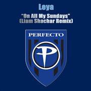 On All My Sundays (liam Shachar Remix)