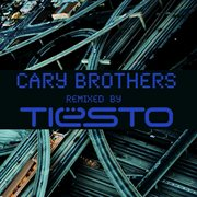 Cary Brothers Remixed by Tiësto