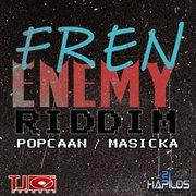 Fren Enemy Riddim