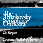 Tchaikovsky: the Tempest - Shostakovich: Symphony No.10
