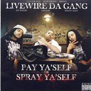 Pay Ya'self or Spray Ya'self