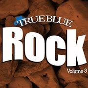 True Blue Rock Vol.3
