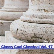 Classy Cool Vol.17