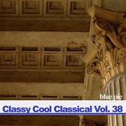 Classy Cool Vol.38