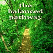 The Balanced Pathway