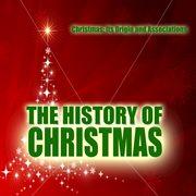 Christmas : Its Origin and Associations