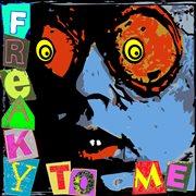 Freaky to Me Remixed