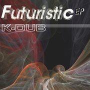 Futuristic E.p