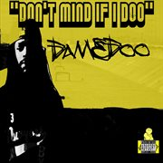 Don't Mind If I Doo